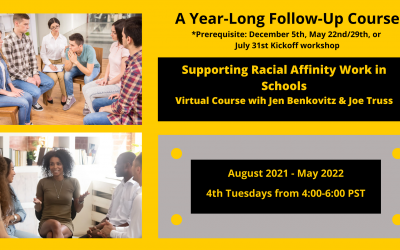 Supporting Racial Affinity Work in SchoolsA Year-Long Cohort Follow-Up Course